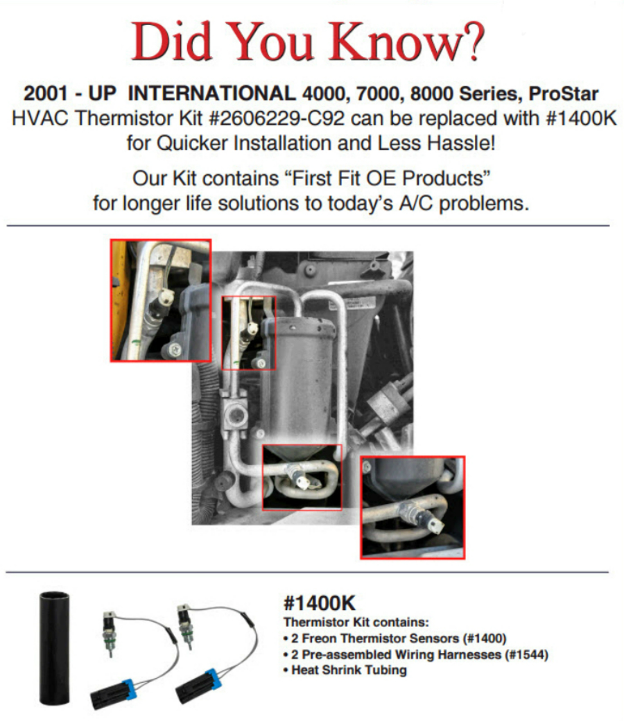 International & Prostar HVAC Thermistor Kit for quick hassle free replacement of OEM part.
