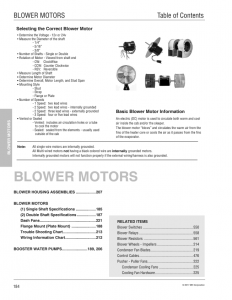 "Blower motors ""blows"" and circulates the warm air from the fins of the heater core or cools the air as it passes from the fins of the evaporator."